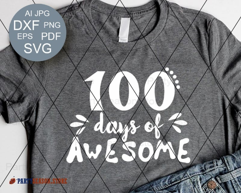 3978be68d7a 100 Days of School Svg Back to school Cut files 100 Days of Awesome svg  Teacher svg Cricut Svg Silhouette Cameo Vector Dxf Eps Jpeg Pdf Png