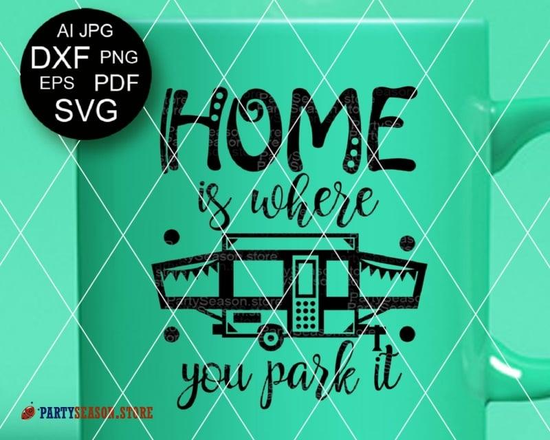 19+ Home Is Where You Park It Svg, Camping Svg, Camper Svg, Summer Svg Image
