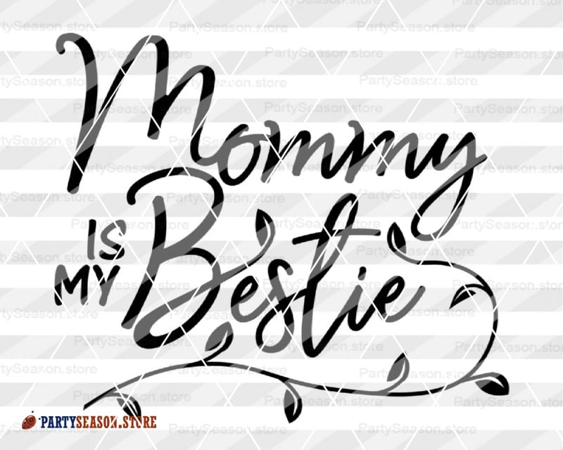 Mommy Is My Bestie