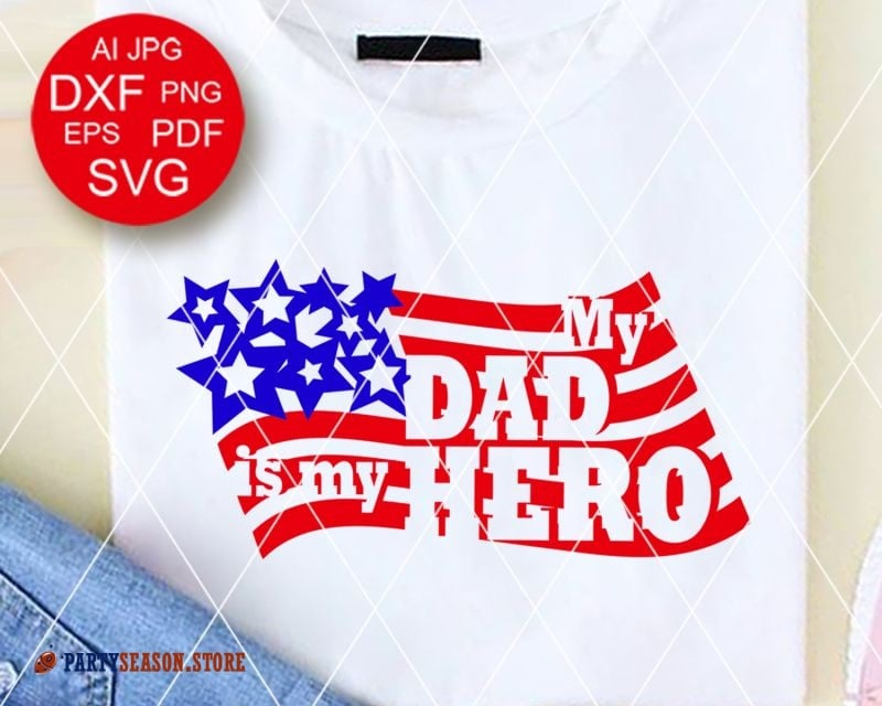 Party season store Dad is my Hero svg