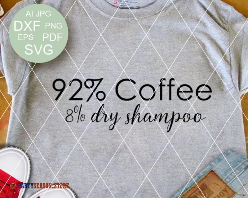 Coffee and Dry Shampoo svg party season store