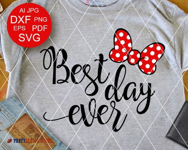 Best Day Ever svg Minnie Svg Disney svg Minnie bow svg Minnie Mouse Svg  Disney svg Vacation mode Disneyland svg Disney Trip Cricut DXF Eps