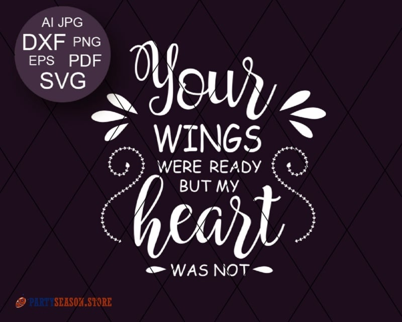 Your wings were ready but my heart was not SVG Party season Store