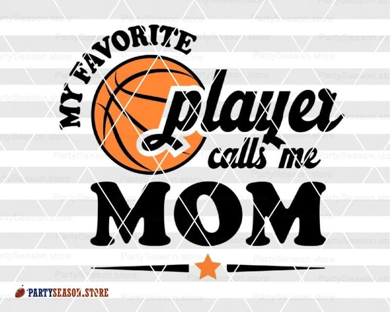 Vector Printable Clipart Love Basketball Svg My Favorite Player Calls Me Mom Svg Cut File Basketball Life Basketball Fan Quote Shirt Svg