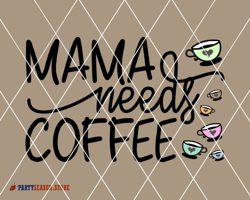 Mama needs coffee party season store