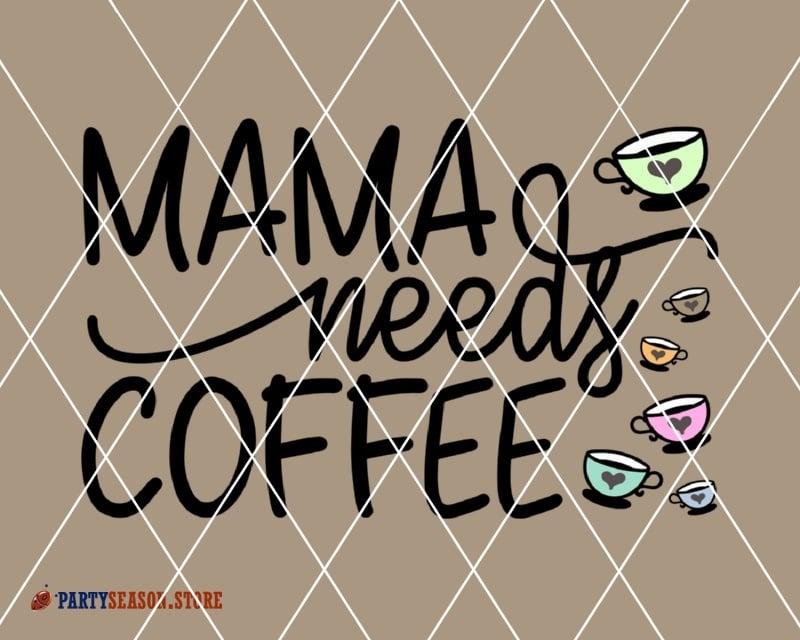 cece1803b7fd Mama needs coffee party season store