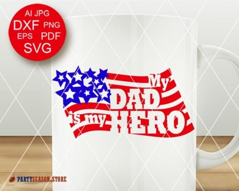 Party season store Dad is my Hero svg 2