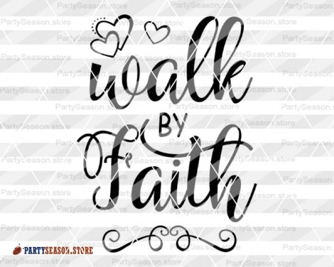 Walk By Faith svg Party season Store 4