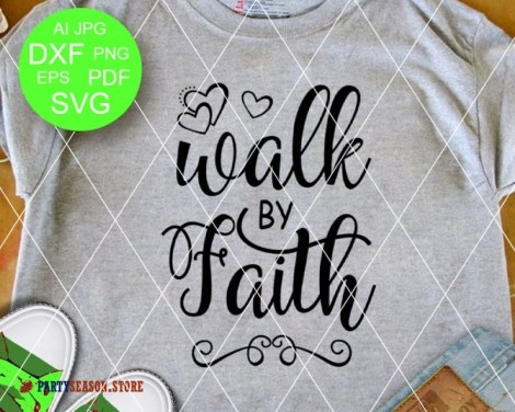 Walk By Faith svg Party season Store 3