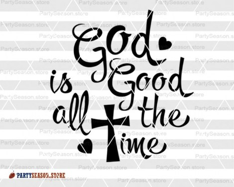 God is good all the time SVG  Party season Store 1