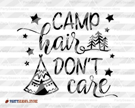 camp hair dont care tent Party season 3