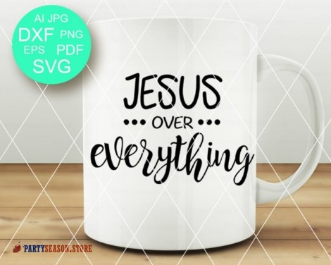 Jesus over Everything Svg  Party season Store 1