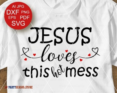 Jesus Loves This Hot Mess svg Party season store 1