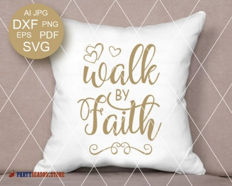 Walk By Faith svg Party season Store 2