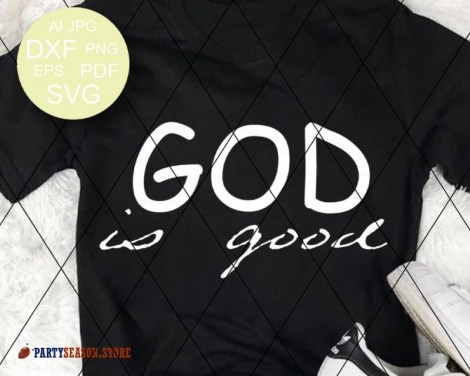 God is good dxf  Party season store 1