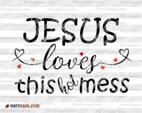 Jesus Loves This Hot Mess svg Party season store 3