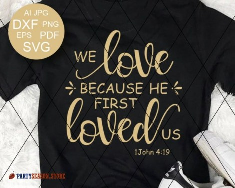 We love because He first loved us svg  Party season store 3