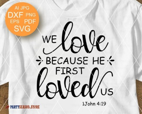 We love because He first loved us svg  Party season store 2