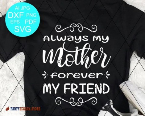 Always My Mother Forever my friend party season store 1