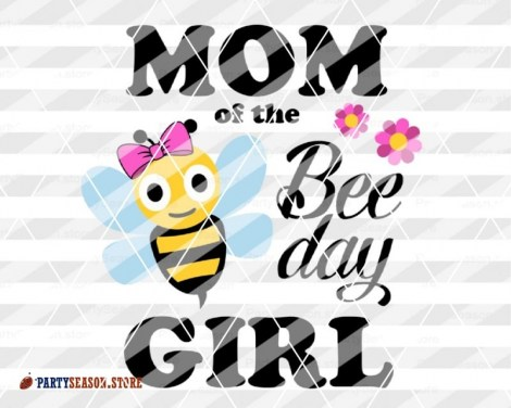 mom of the bee day girl Party season 2