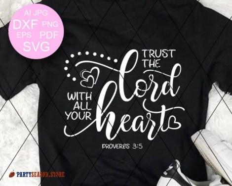 Trust The Lord With all Your Heart  Party season Store 2