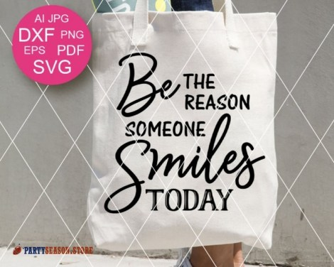 Be The Reason Someone Smiles Today Party season Store 2