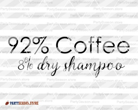 Coffee and Dry Shampoo svg party season store 4