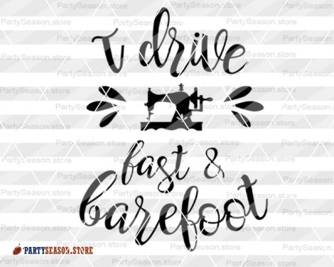 I Drive Fast And Barefoot party season store 2