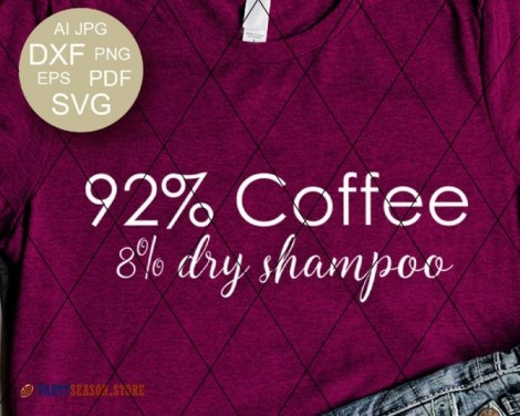 Coffee and Dry Shampoo svg party season store 3
