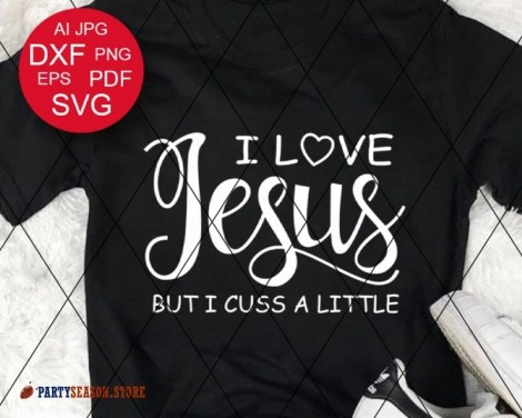 I love Jesus but I cuss a little Party season Store 3
