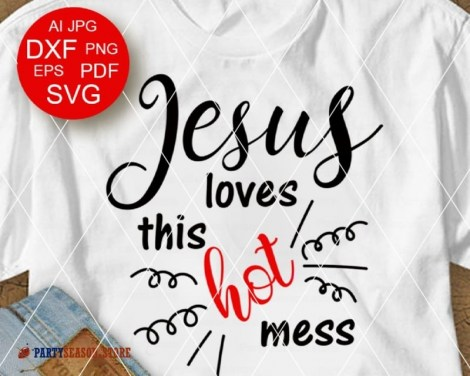Jesus Loves This Hot Mess 23 Party season store