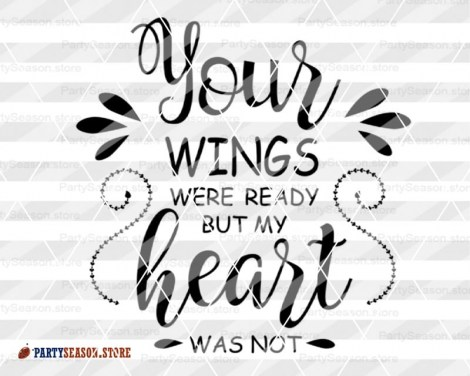 Your wings were ready but my heart was not SVG Party season Store 1