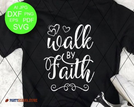 Walk By Faith svg Party season Store 1