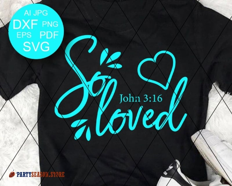 So Loved SVG Bible verse svg Party season Store