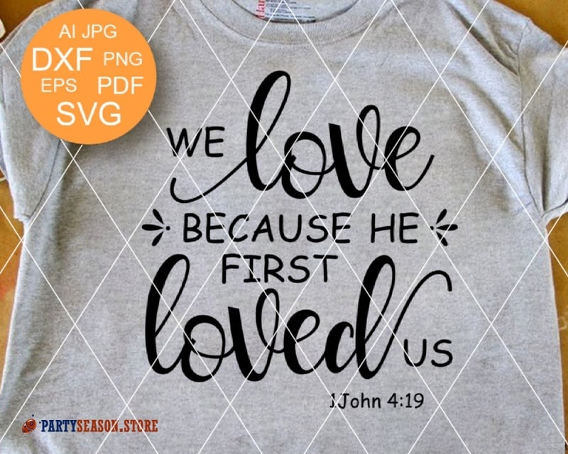 We love because He first loved us svg  Party season store
