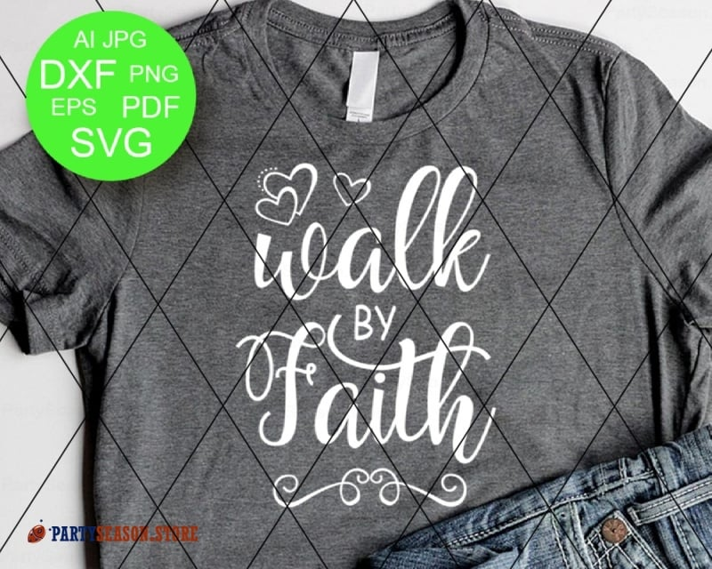 Walk By Faith svg Party season Store