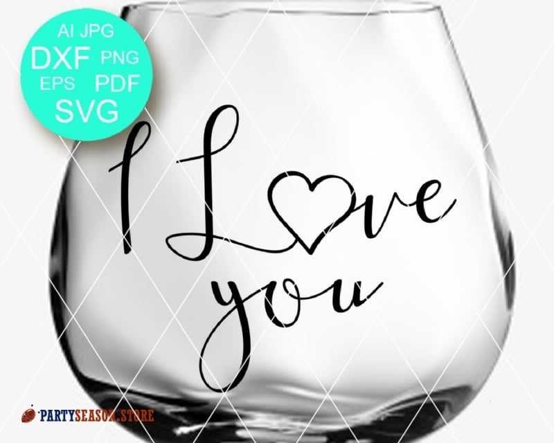 I love you svg Party season